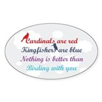 Birding With You Oval Sticker