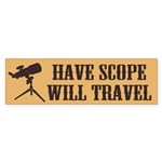 Have Scope Will Travel Bumper Sticker