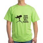 Have Scope Will Travel Green T-Shirt