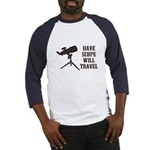 Have Scope Will Travel Baseball Jersey