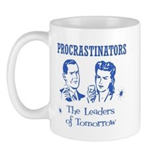 Procrastinators: Leaders of T Mug