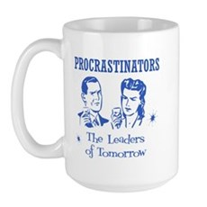 Procrastinators: Leaders of T Large Mug