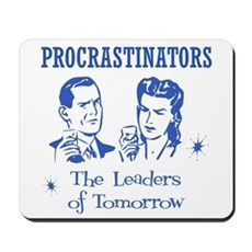 Procrastinators: Leaders of T Mousepad