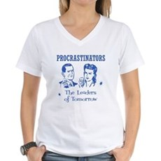 Procrastinators: Leaders of T Womens V-Neck T-Shi