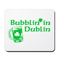 Bubblin' in Dublin Mousepad