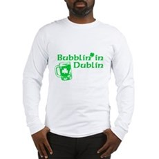 Bubblin' in Dublin Long Sleeve T-Shirt