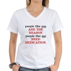 People Like You.. Medication Womens V-Neck T-Shir