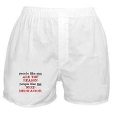 People Like You.. Medication Boxer Shorts