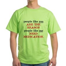 People Like You.. Medication Green T-Shirt