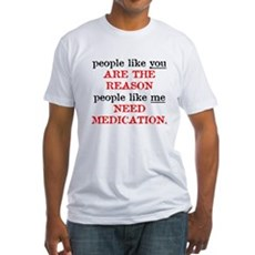 People Like You.. Medication Fitted T-Shirt