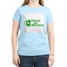 Drink Up Bitches! Womens Light T-Shirt
