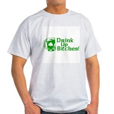 Drink Up Bitches! Light T-Shirt