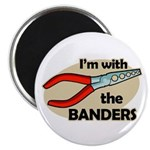 I'm with the Banders Magnet