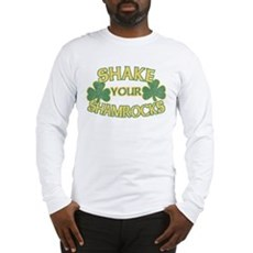 Shake Your Shamrocks Long Sleeve T-Shirt