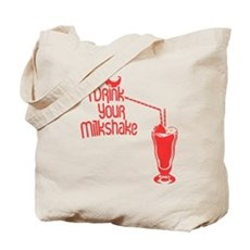I Drink Your Milkshake Tote Bag