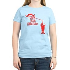 I Drink Your Milkshake Womens Light T-Shirt