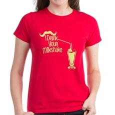 I Drink Your Milkshake Womens T-Shirt