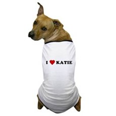 I Love [Heart] Katie Dog T-Shirt