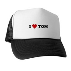 I Love [Heart] Tom Trucker Hat