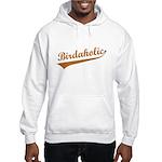 Birdaholic Hooded Sweatshirt