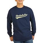 Birdaholic Long Sleeve Dark T-Shirt