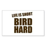 Life is Short Bird Hard Rectangle Sticker