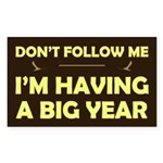 Don't Follow Having Big Year Rectangle Sticker