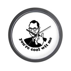 you're cool wit me Wall Clock