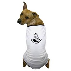 you're cool wit me Dog T-Shirt