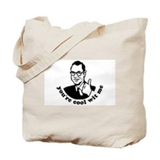 you're cool wit me Tote Bag