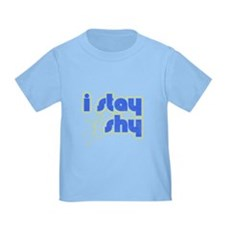 I Stay Shy Toddler T-Shirt