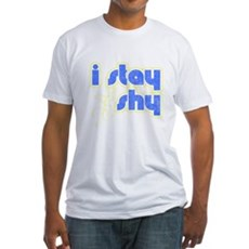 I Stay Shy Fitted T-Shirt