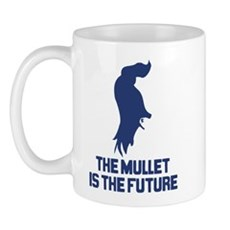 The Mullet is the Future Mug