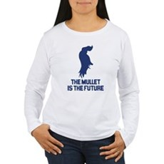 The Mullet is the Future Womens Long Sleeve T-Shi