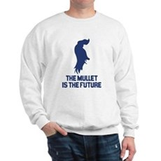 The Mullet is the Future Sweatshirt