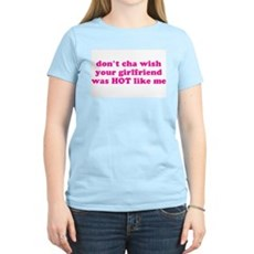 Don't cha wish your girlfrien Womens Pink T-Shirt