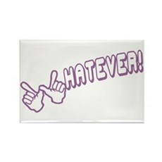 Whatever! Rectangle Magnet