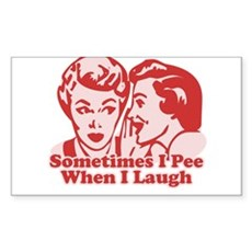 Sometimes I Pee When I Laugh Rectangle Sticker