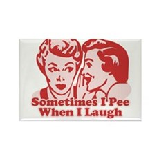 Sometimes I Pee When I Laugh Rectangle Magnet