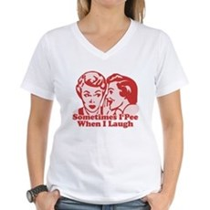 Sometimes I Pee When I Laugh Womens V-Neck T-Shir