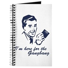 I'm Here For The Gangbang Journal