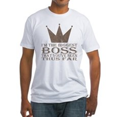 I'm the Biggest Boss Fitted T-Shirt