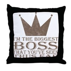 I'm the Biggest Boss Throw Pillow