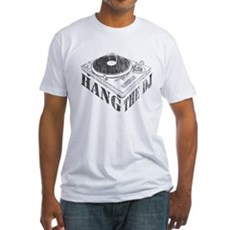 Hang the DJ Fitted T-Shirt