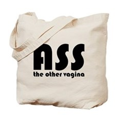 Ass the Other Vagina Tote Bag