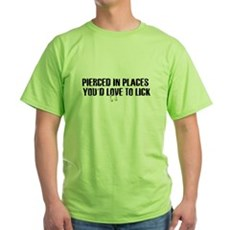 Pierced in places - Green T-Shirt