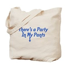 There's a Party In My Pants Tote Bag