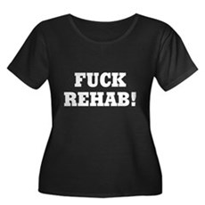 Fuck Rehab Womens Plus Size Scoop Neck Dark T-Shi