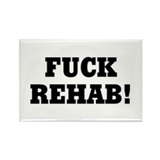 Fuck Rehab Rectangle Magnet
