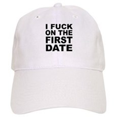 I Fuck on the First Date Cap